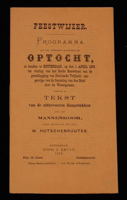 Feestwijzer met het programma van de optocht ter viering van het derde eeuwfeest van de grondlegging van Neerlands Vrijheid en enkele liederen
